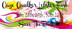 Caye Caulker's 18th Annual Lobster Fest.  The Original Lobster Fest of Belize