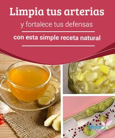 Limpia tus arterias y fortalece tus defensas con esta simple receta natural   Para prevenir el riesgo cardíaco es bueno que limpies tus arterias. Te damos una receta que de paso fortalece tus defensas.