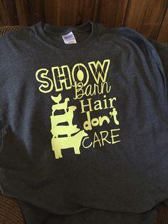 Show Barn Hair... | Short Sleeve Tee $25.00