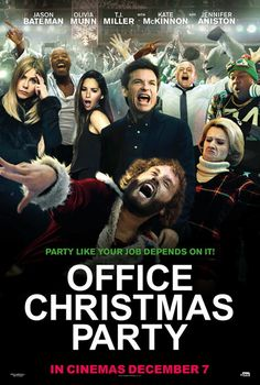 "Office Christmas Party (2016) tagline: ""Party like your job depends on it"" directed by: Josh Gordon / Will Speck starring: Jennifer Aniston, Jason Bateman, T.J. Miller, Kate McKinnon"