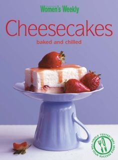 Cheesecakes: chilled and baked ( australian women's weekly)  by Susan Tomnay. $11.25 #books #cooking #cheesecakes
