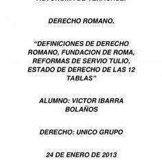 """UNIVERSIDAD POPULAR AUTONOMA DE VERACRUZ. DERECHO ROMANO. """"DEFINICIONES DE DERECHOROMANO, FUNDACION DE ROMA, REFORMAS DE SERVIO TULIO,ESTADO DE DERECHO DE L. http://slidehot.com/resources/derecho-romano-trabajo-1.32508/"""