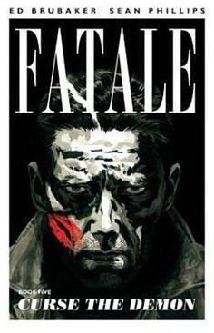 Fatale, Book 5: Curse the Demon