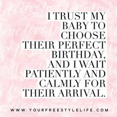 I trust my baby to choose thier perfect birthday. Pregnancy Labor, Pregnancy Quotes, Baby Quotes, Pregnancy Affirmations, Birth Affirmations, Affirmations Success, Positive Affirmations, Doula, Chakras