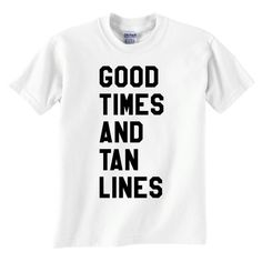 Good Times And Tan Lines Tshirt  Free Shipping  Good by impulsee