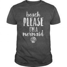 Cool Beach Please Im A Mermaid shirt T-Shirts