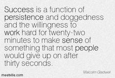 Success Quote -Malcolm Gladwell