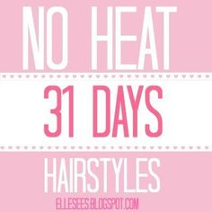 A Month of No Heat Hairstyles--great for back to school! (scheduled via www.tailwindapp.com)