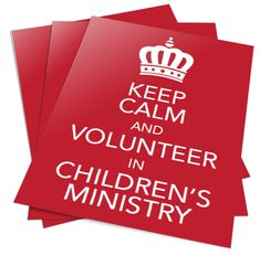 "FREE ""Keep Calm and Volunteer in Children's Ministry"" Volunteer Recruitment Posters"