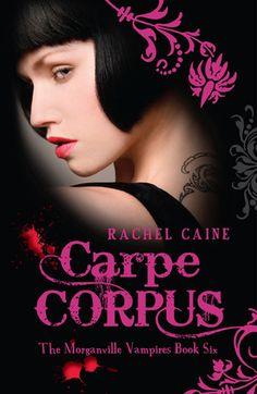 Carpe Corpus (The Morganville Vampires #6)  by Rachel Caine