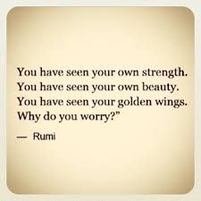 Image result for quotes about bravery and strength by rumi