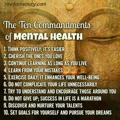 The 10 Commandments of Mental Health  #MentalHealth #Depression #Anxiety  There are more detailed mental health tips at  http://ozhealthreviews.com/health-tips/7-tips-for-good-mental-health/