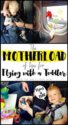 The MOTHERLOAD of Tips for Flying with a Toddler   Where The Smiles Have Been. EVERYTHING is covered here....what to pack, seating choices, tips for going through security, where to change diapers. Every parent needs to check this out before traveling with their toddler!