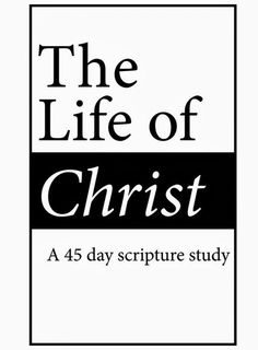 The Life of Christ, a 45 day scripture study. This faith based devotional guide will give you inspiration to draw closer to Christ.