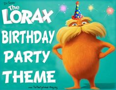 The Lorax Birthday Party Theme