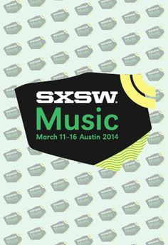 Find out who's on the SXSW 2014 line-up...every spring break in TX!