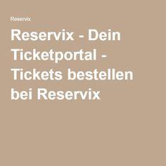 Reservix - Dein Ticketportal - Tickets bestellen bei Reservix