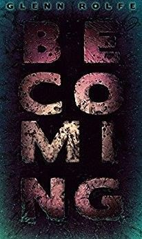 Written by Paula Limbaugh Aww, Glenn Rolfe has done it again! Another fast-paced read from beginning to end, Becoming, shows that Rolfe is indeed, becoming a force to be reckoned with. I don't know…