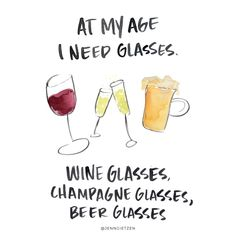 glass are always a must - wine glasses, champagne glasses, beer glasses! Champagne Quotes, Glass Of Champagne, Champagne Glasses, Roasting Quotes, Quote Of The Night, Wine Quotes, Liquor Quotes, Wine Night, Wine Time