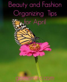 Beauty and Fashion Organizing Tips for April