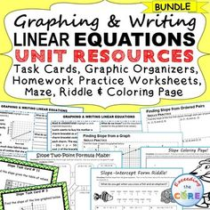 GRAPHING & WRITING LINEAR EQUATIONS + SLOPE Bundle 40 task cards, 10 problem solving graphic organizers, 4 homework practice worksheets, 1 maze, 1 riddle, 1 coloring activity (over 120 problems) Topics included: ✔ Graph Linear Equations, Proportional Relationships  ✔ Write Equations ✔ Find Slope Given a Graph, Two Ordered Pairs (Slope Formula),  a Table of Values ✔ Find y-intercept from an Equation ✔ Point-Slope Form 8th Grade Math Common Core 8.F.3, 8.F.4, 8.EE.5, 8.EE.6,  8.EE.7,  8.EE.8