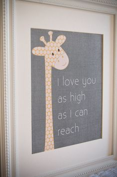 8x10 nursery print Giraffe I love you as high as I can reach. $15.00, via Etsy.