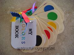 """Super cute idea to teach your baby colors. """"My Colors"""" Booklet, made with Color Sample Cards, also seen this with those cute Mickey Mouse Color Sample Cards."""