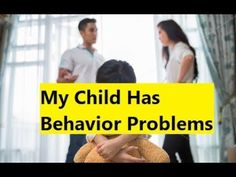 My Child Has Behavior Problems - Treatments for Behavior Disorders