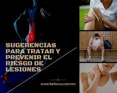Sugerencias para tratar, prevenir y disminuir el riesgo de lesiones. http://befocus.com.mx/sugerencias-para-tratar-prevenir-y-disminuir-el-riesgo-de-lesiones/