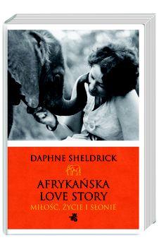 """Książka idealna na upalny dzień? Polecamy """"Afrykańską Love Story"""" Daphne Sheldrick :)"""