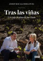 Tras las viñas : un viaje al alma de los vinos / Josep Roca & Imma Puig ; imágenes, Josep Oliva i Grau  Barcelona : Debate, 2016