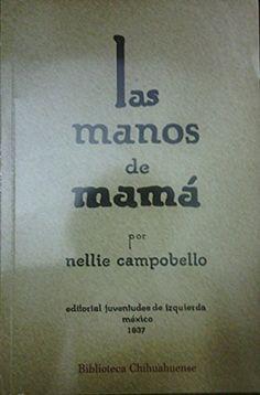 Las manos de mama (Spanish Edition) by Nellie Campobello http://www.amazon.com/dp/968633128X/ref=cm_sw_r_pi_dp_8o41ub157EKM5