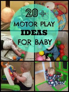 Motor play ideas for baby.