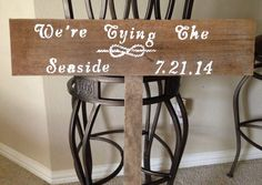 Another beach wedding sign I made. Tying the knot seaside.