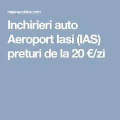Inchirieri auto Aeroport Iasi (IAS) preturi de la 20 €/zi