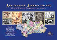 Atlas electoral de Andalucía (1891-2008) : el voto al Congreso de los Diputados en los municipios / Salvador Cruz Artacho (coordinador) ; Antonio Barragán Moriana ... [et al.] Publicación Jaén : Universidad de Jaen, 2014