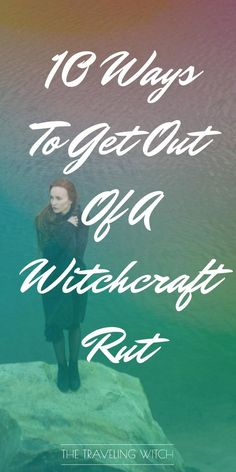 ☽✪☾...10 Ways To Get Out Of A Witchcraft Rut // Magic // The Traveling Witch