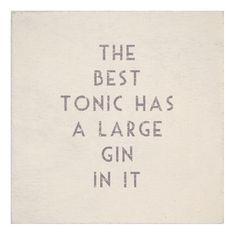 Best Tonic is Gin