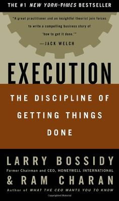 Execution: The Discipline of Getting Things Done by Larry Bossidy,http://www.amazon.com/dp/0609610570/ref=cm_sw_r_pi_dp_JKxvsb0P6AC4AGXR