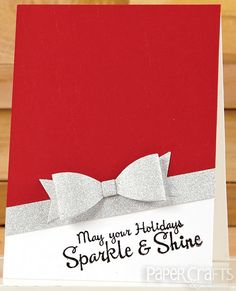 Create a glamorous card using bows, glitter, and rich colors; Heather Hoffman - Paper Crafts & Scrapbooking Holiday Cards & More, Vol. 9: make cards, holiday