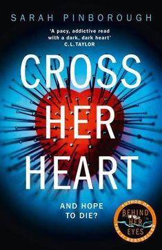 Cross Her Heart: The gripping new psychological thriller from the Sunday Times bestselling author by [Pinborough, Sarah] I Love Books, Good Books, Books To Read, My Books, Library Books, Love Reading, Reading Lists, Book Lists, Reading Room
