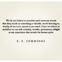 This. E.E. Cummings is a genius among men.