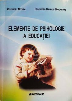 Elemente de psihologie a educatiei este scrisă de Novac Corneliu, Mogonea Florentin Remus, costă 25 lei şi este tipărită de editura: Sitech. Elemente de psihologie a educatiei se afla pe stoc si se plateste la primirea coletului. Mai multe cărţi din categoria Psihologie, Educaţie Lei, Maya, Books, Movie Posters, Movies, Livros, 2016 Movies, Popcorn Posters, Book
