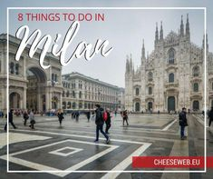 8 Things to do in Milan, Italy if you only have 48 hours.