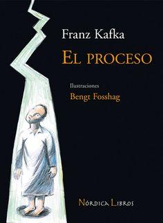 «El Proceso», de Franz Kafka Historia ilustrada por Bengt Fosshag sobre la angustia de Josef K., acusado de un delito que no llegará a conocer, en Nórdica_Libros. http://www.veniracuento.com/