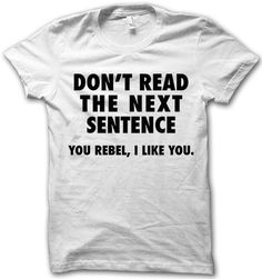 Don't Read The Next Sentence by ThugLifeShirts on Etsy, $24.95