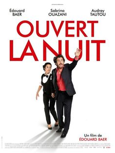 Ma critique d'Ouvert la nuit le nouveau film d'Edouard Edouard Baer en salles mercredi