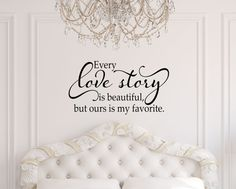 Every Love Story is Beautiful Wall Decal - Master Bedroom Decor - Wedding Gift - Love Wall Decals