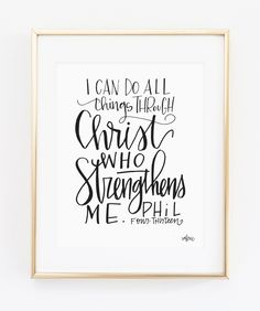 Philippians 4:13 - I can do all things through Christ who strengthens me. // modern minimal home decor gift scripture Bible verse print hand-lettered wall art // Artist: Valerie Wieners Art // Available in 5x7, 8x10, 11x14. // Shop http://makerandink.com