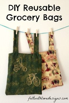 DIY Reusable Grocery Bags Tutorial {Felt With Love Designs}